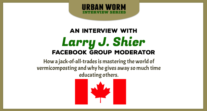 Urban Worm Interview Series: Larry Shier