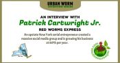 Urban Worm Interview Series: Patrick Cartwright