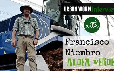 Urban Worm Interview Series: Francisco Niembro of Aldea Verde Lombricultura