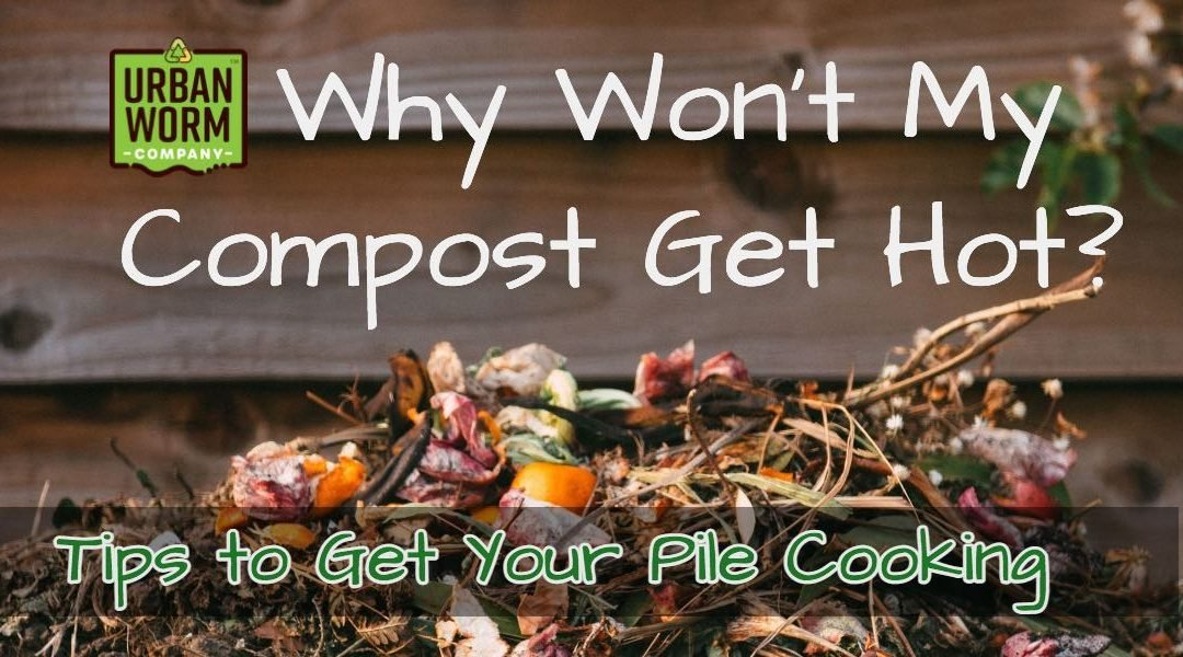 Why Won't My Compost Get Hot?